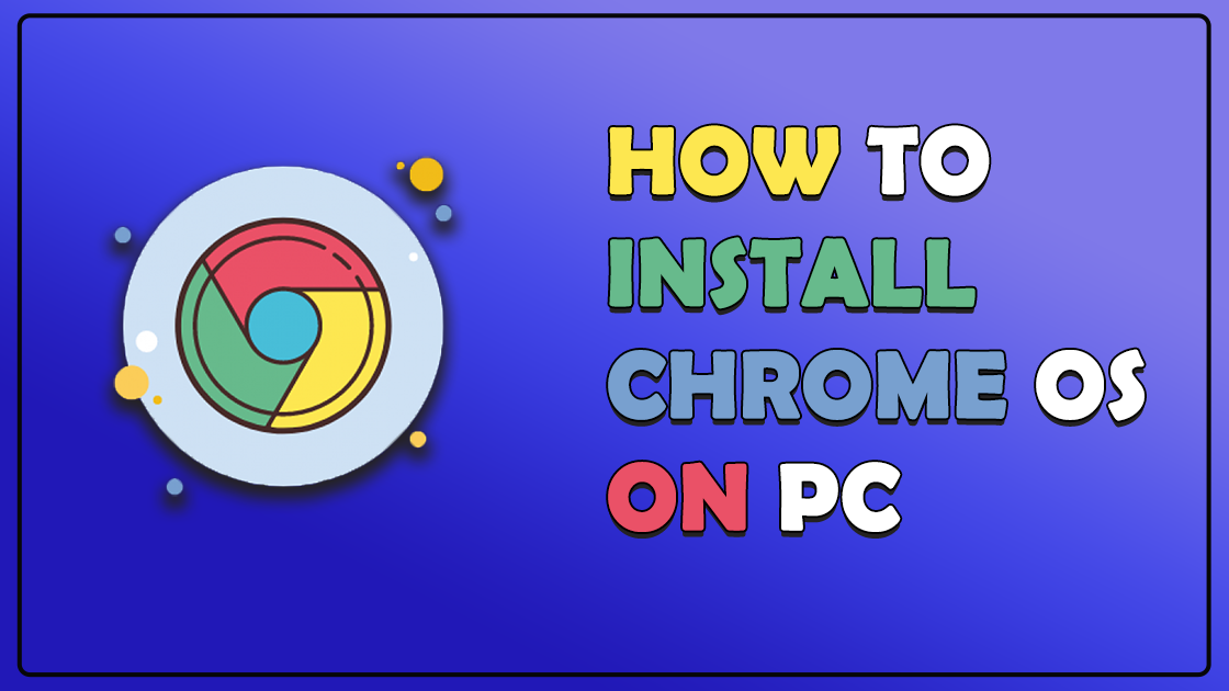 How to install Chrome OS - Smgplaza