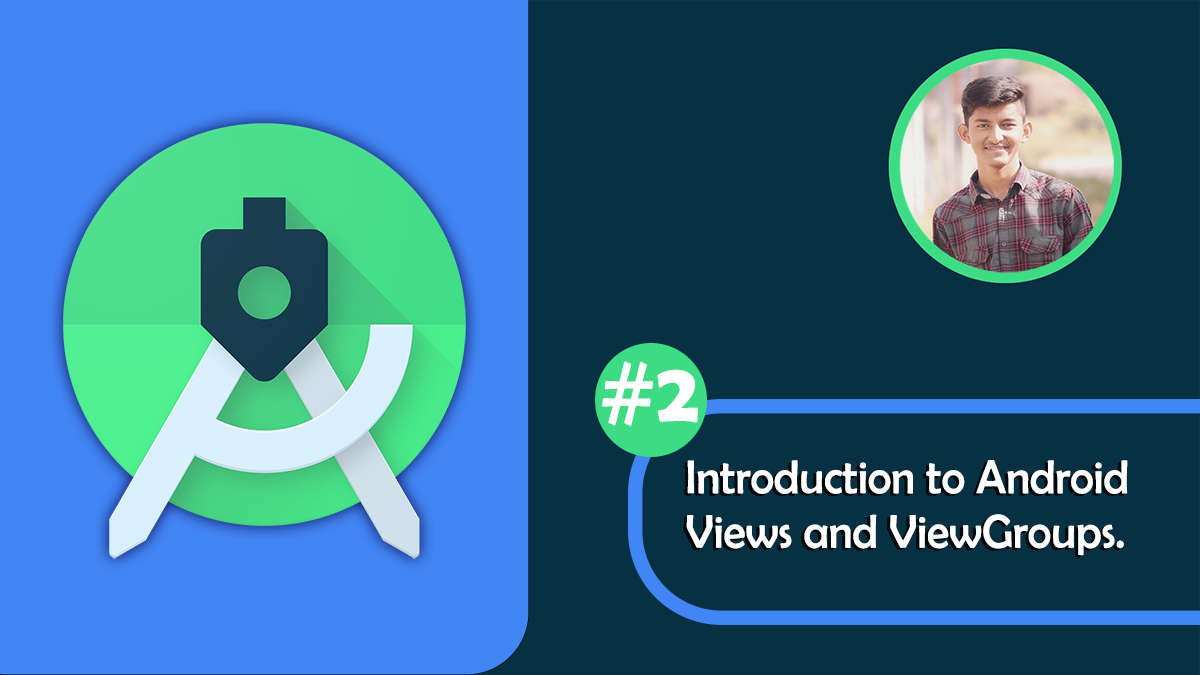 Introduction to Android Views and ViewGroups.