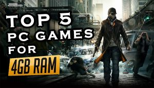 Top 5 PC Games For 4GB RAM